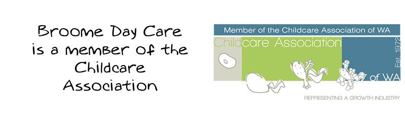 Broome Day Care Centre is a member of the Child Care Association